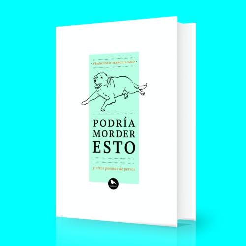 81 premios lector 2017 poesia podria morder esto hueders francesco marciuliano